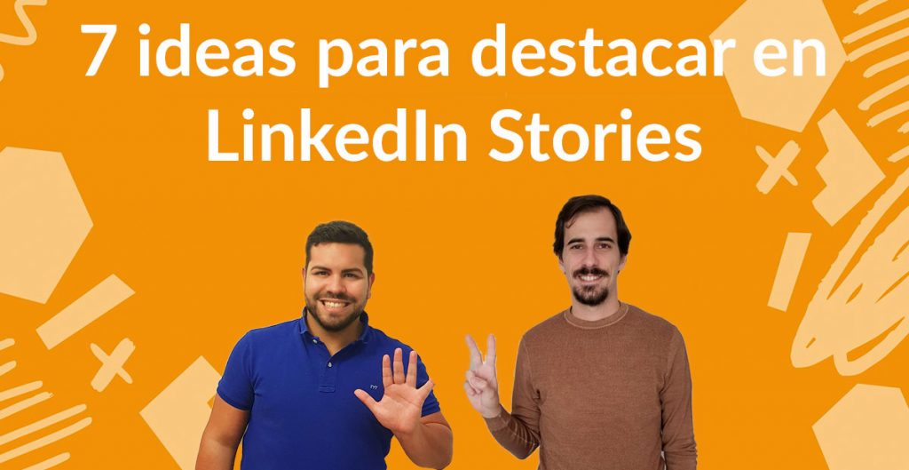 ideas contenidos linkedIn Stories