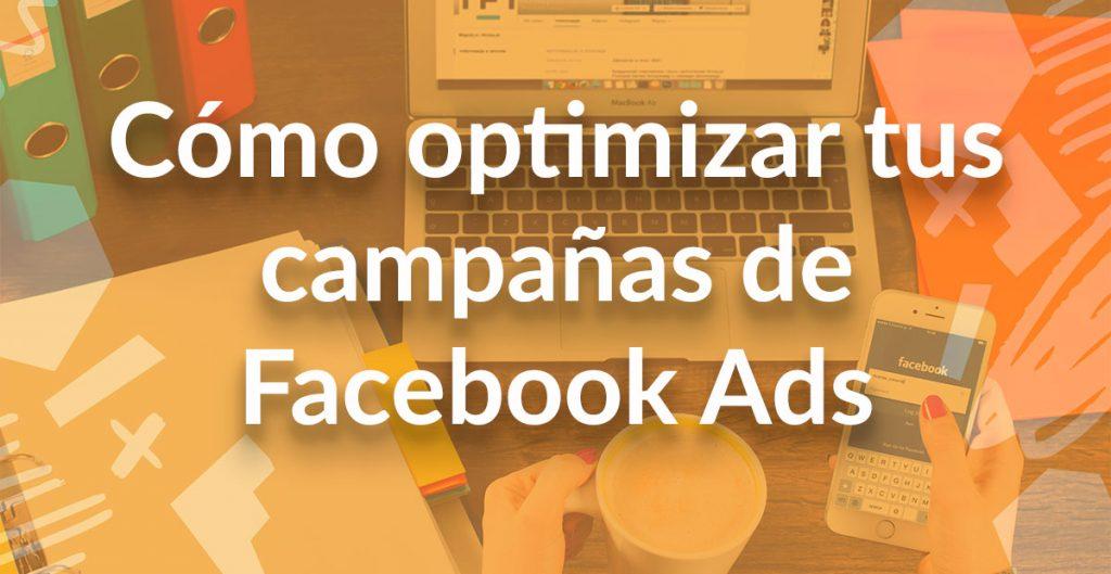optimizar campañas facebook ads